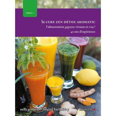 La cure zen detox aromatic, tome 1